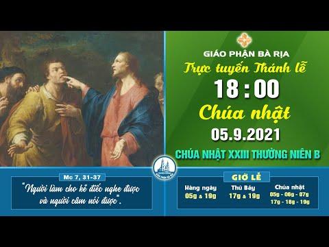 (WGPBR) TRỰC TUYẾN THÁNH LỄ -- 18g - CHÚA NHẬT - 05.9.2021 - TUẦN XXIII  THƯỜNG NIÊN