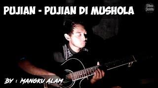 PUJIAN - PUJIAN di MUSHOLA _ By Mangku Alam