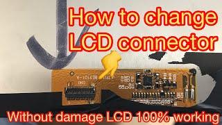 How To Change LCD Flex inside LCD Connectorক্যাবলের মধ্যে যে এলসিডি কানেক্টর আছে কিভাবে পরিবর্তন করব