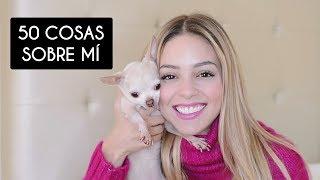 50 Cosas Sobre Mí | Mariana Rodríguez