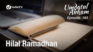 Umdatul Ahkam Hadis 186 - Puasa (Hilal Ramadhan) - Ustadz Aris Munandar (Eps. 183) 2017 Video