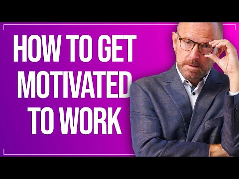 How to Get Motivated to Work