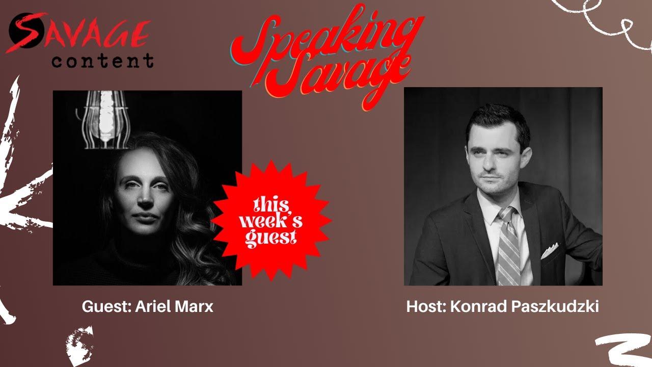 Speaking Savage Episode 8 featuring Ariel Marx