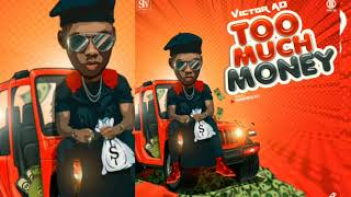 VICTOR AD - TOO MUCH MONEY OFFICIAL AUDIO