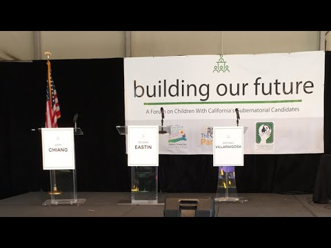 Building Our Future: A Forum on Children with California's  Gubernational Candidates