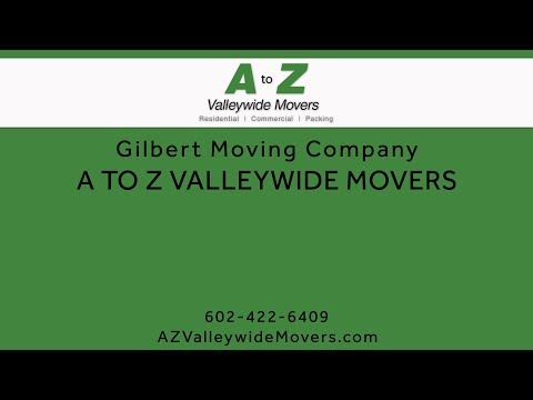 Gilbert Moving Company | A to Z Valley Wide Movers