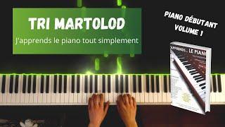 Tri Martolod - J'apprends le piano tout simplement - Volume 1