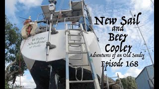 New sail and Beer Cooler. Adventures of an Old Seadog, ep168