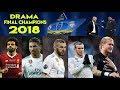 5 DRAMA YANG TERJADI DI FINAL LIGA CHAMPIONS 2018