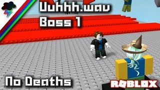 [Roblox] Uuhhh.wav - Boss 1 [No Deaths]