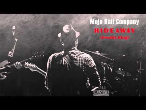 Hideaway (Freddy King) - Mojo Rail Company