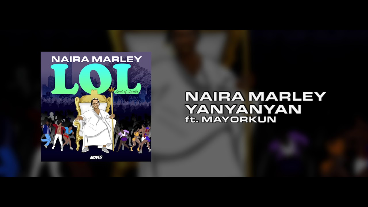 Naira Marley x Mayorkun - Yanyanyan [OFFICIAL AUDIO]