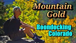 Mountain Gold: Boondocking Colorado
