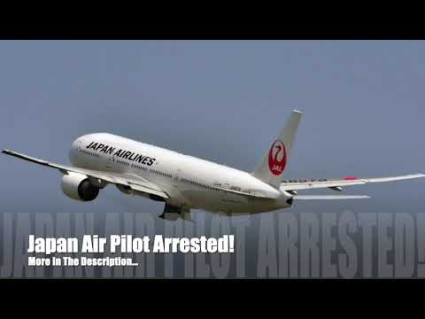 G BiZ - Japanese Pilot Was Arrested For Being 10 Times Over The Legal Alcohol Limit
