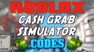 Cash Grab Simulator: ALL MONEY CODES!!! [January 2018] (Roblox)