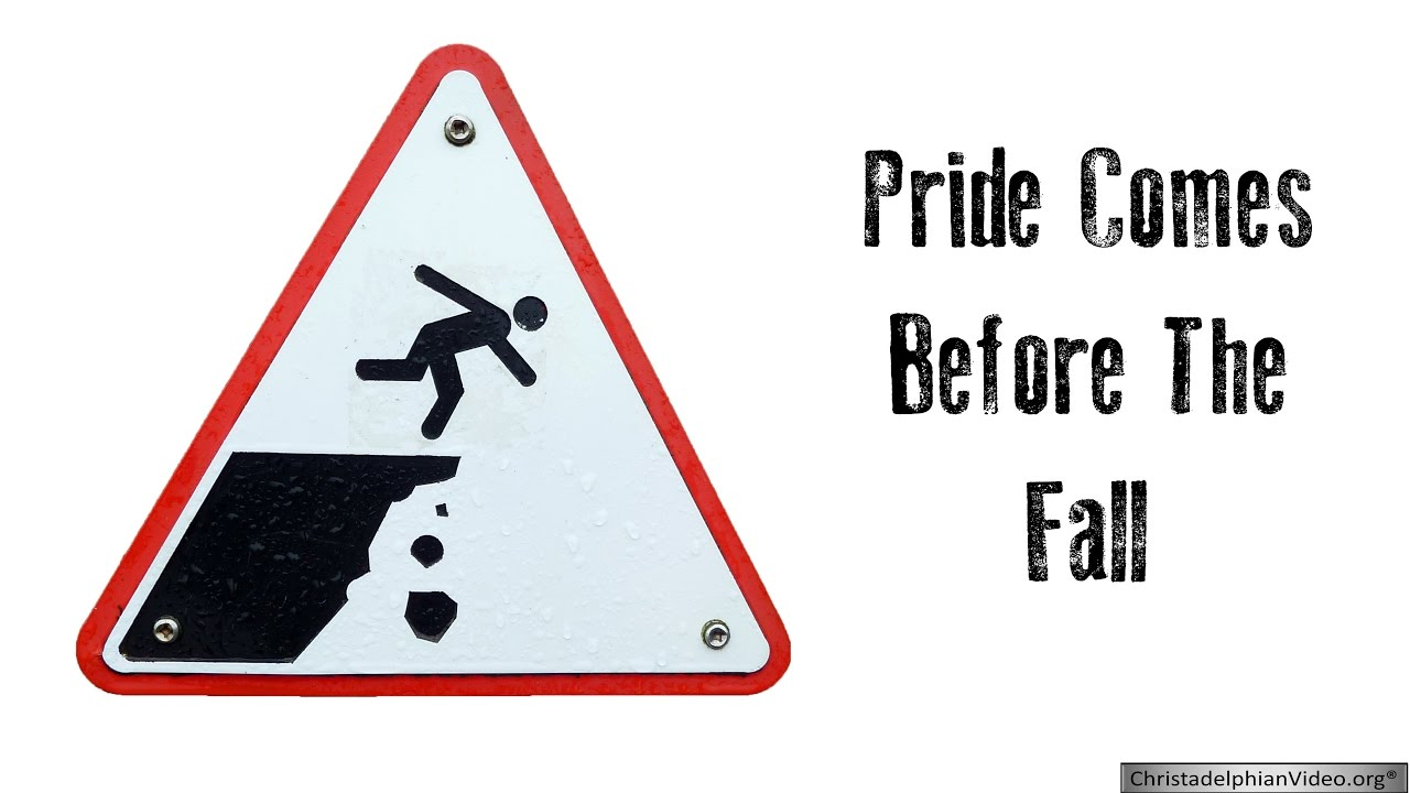 pride comes before a fall essay Open document below is an essay on 'pride comes before a fall' to what extent is this true of gothic protagonists from anti essays, your source for research papers, essays, and term paper examples.