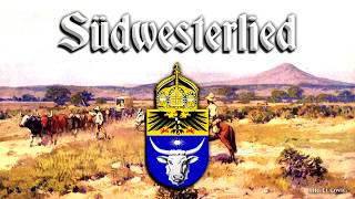 Südwesterlied ✠ [Inofficial anthem of the Germans in Namibia][+ english translation]