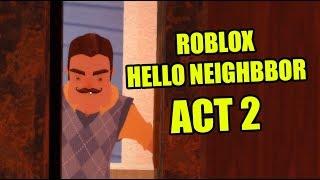 Hello neighbor Roblox ACT 2