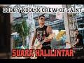 SUARA HALILINTAR - BOBBY KOOL X CREW OF SAINT