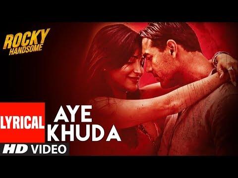 AYE KHUDA (Duet) Lyrical Video Song | ROCKY HANDSOME | John Abraham, Shruti Haasan | T-Series
