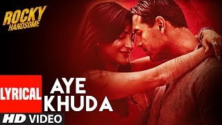 AYE KHUDA (Duet) Lyrical Video Song | ROCKY HANDSOME | John Abraham, Shruti Haasan | T-Series