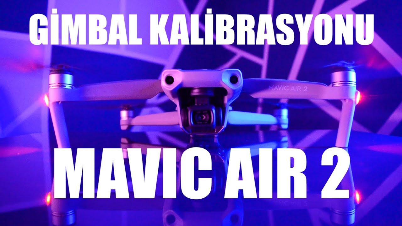 Mavic Air 2 Gimbal Kalibrasyonu ve Eksen Ayarı Nasıl Yapılır? - Drone Adam