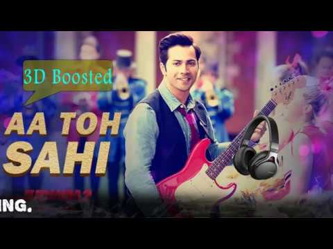 Aa Toh Sahi || Judwaa 2 3D Song || Bass Boosted
