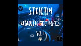 Amapiano Mix 2020 - Strictly Ubuntu Brothers vol.1[Exclusive Mix]