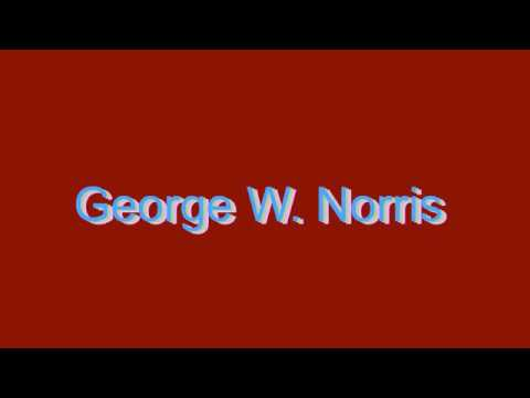 How to Pronounce George W. Norris