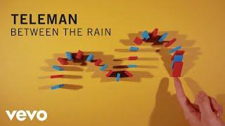 Teleman - Between The Rain
