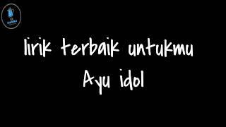 Video lirik || TERBAIK UNTUKMU - AYU IDOL