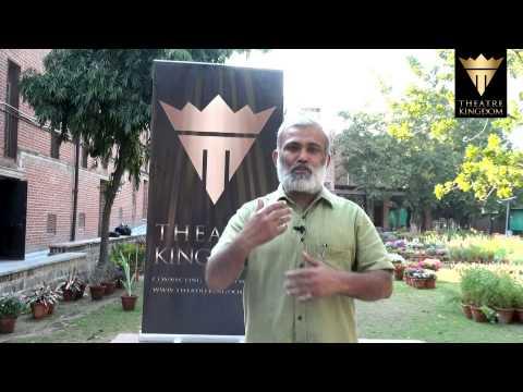 Mr Arvind Gaur from Asmita Theatre Group on his association with Theatre Kingdom