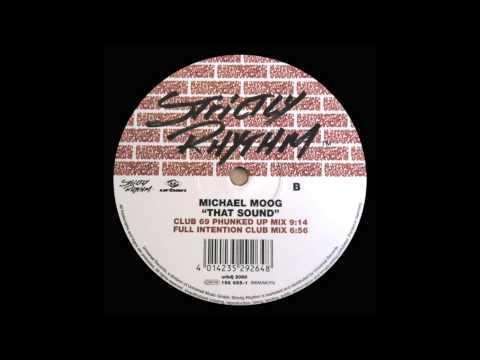 Michael Moog - That Sound (Full Intention Club) (1999)