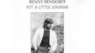 Benny Bendorff - Put a little sunshine