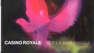Casino Royale - Il rumore della luce (Io e la mia ombra)