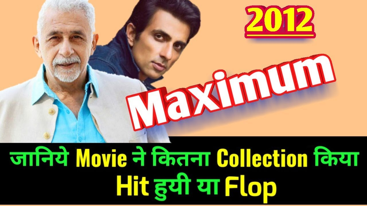 Download MAXIMUM 2012 Bollywood Movie LifeTime WorldWide Box Office Collection | Cast Rating