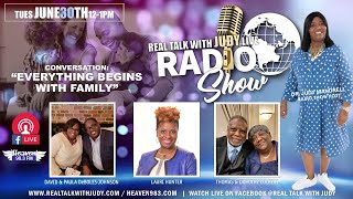 "Real Talk with Judy LIVE Radio Show - ""Everything Begins with Family"" (6/30/2020)"