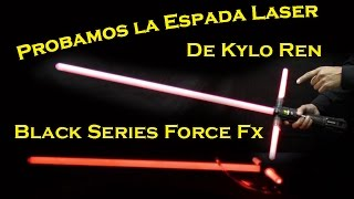 Kylo Ren Force Fx Black Series Espada Láser Star Wars Hasbro Español