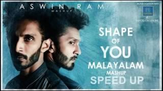 Shape Of You - Malayalam Mashup - Aswin Ram /Speed Up Version