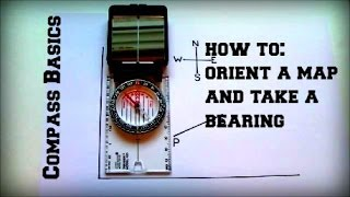 How to orient a map and take a bearing with a compass.  The basics of how to use a compass and map.