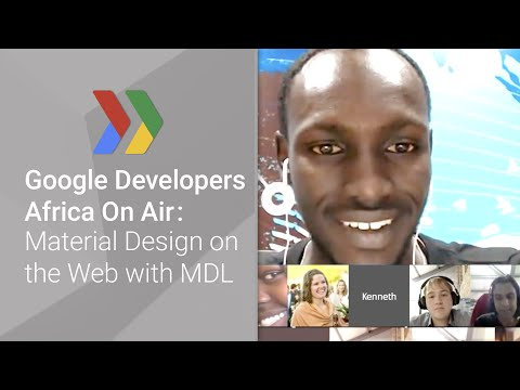 Google Developers Africa On Air: Material Design on the Web with MDL (Episode 3)