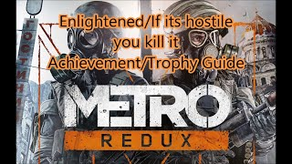 """Metro 2033 Redux. """"Enlightened"""" and """"If its hostile you kill it"""" Achievement/Trophy guide"""