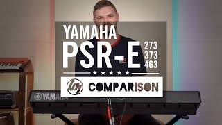 Yamaha PSRE Keyboard Range Overview - PSR-E273 vs PSR-E373 vs PSR-E463 | Better Music