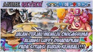 One Piece 958 - Aliansi Luffy Belum Direstui Menuju Onigashima!! [Arc Wano Babak ke-3]