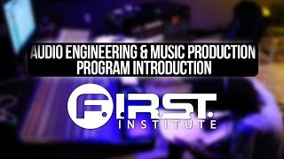 Audio Engineering & Music Production Program Introduction - F.I.R.S.T. INSTITUTE