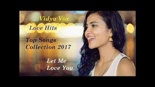 vidya vox juke box 2017.. All hit song ||vidya vox best songs ||vidya vox mashup ||vidya vox