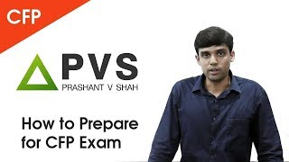 How to Prepare for CFP Exam | Prashant V Shah