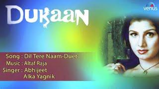 Dukaan : Dil Tere Naam-Duet Full Audio Song | Rambha, Vikas Kalantri |