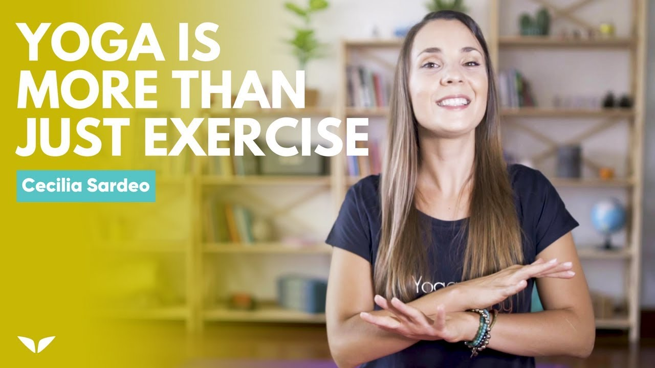 Yoga Is More Than Just Exercise | Cecilia Sardeo