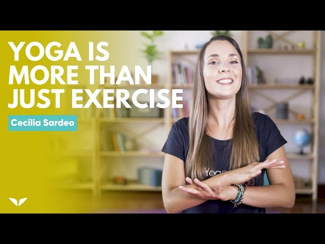 Yoga Is More Than Just Exercise   Cecilia Sardeo